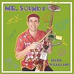 Mark Weakland Mr. Sounds