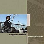 Meghan Toohey Romantic Blunder #4