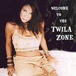 Twila Welcome To The Twila Zone