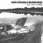 Walter Clevenger & The Dairy Kings Full Tilt & Swing