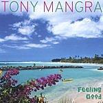 Tony Mangra Feeling Good