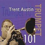 Trent Austin Trumpet 101