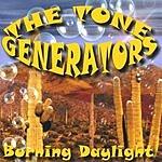 The Tone Generators Burning Daylight