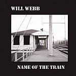 Will Webb Name Of The Train
