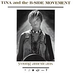 Tina & The B-Side Movement Young Americans