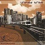 Unified Tribe Mixed Messages