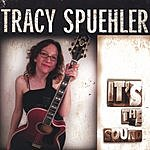 Tracy Spuehler It's The Sound