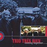 Trio Tres Bien Coming Together