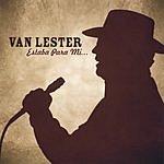 Van Lester Estaba Para Mi