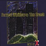 Forrest Whitlow & The Crash Land Of X