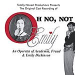 Totally Honest Productions Oh No Not Emily