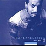 Marshall Titus Titus, Vol.1