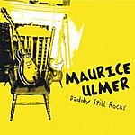 Maurice Ulmer Daddy Still Rocks
