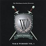 The Watchmen Society The Watchmen Presents: War And Worship, Vol.1