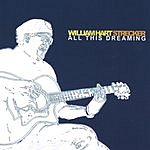 William Hart Strecker All This Dreaming