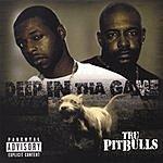 Tru Pitbulls Deep In Tha Game (Parental Advisory)
