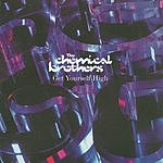 The Chemical Brothers Get Yourself High