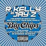 R. Kelly Big Chips (Parental Advisory)