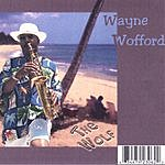 Wayne Wofford The Wolf