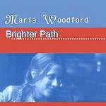 Maria Woodford Brighter Path