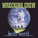 The Wrecking Crew ...Hello World...