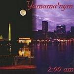 Yamama'Nym 2:00 AM