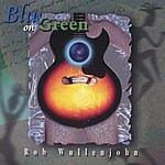 Rob Wullenjohn Blue On Green