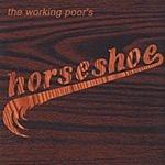 The Working Poor Horseshoe