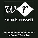 Woody Russell Time To Go