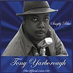 Tony Yarborough Simply Blue (The Official Love CD)
