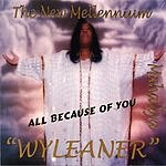 Wyleaner All Because Of You