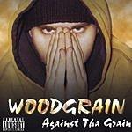 Woodgrain Against Tha Grain (Parental Advisory)