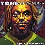 Yohe & The Tribal Wad Wiseis I Just Need Peace