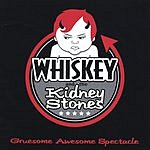Whiskey & The Kidney Stones Gruesome Awesome Spectacle