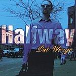 Pat Wroge Halfway