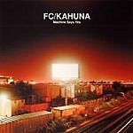 FC Kahuna Machine Say Yes