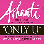 Ashanti Only U