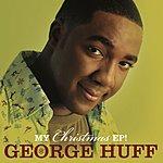 George Huff My Christmas EP!