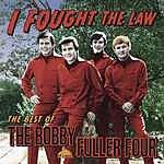 Bobby Fuller Four I Fought The Law: The Best Of The Bobby Fuller Four