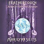 Marilynn Seits Feathertouch: Music For Reiki & Massage