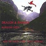 Marilynn Seits Dragon & Phoenix: Music For Massage, Yoga, Tai Chi & Feng Shui