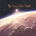 The Victor Gulley Project My Distant Future