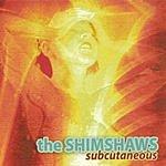 The Shimshaws Subcutaneous