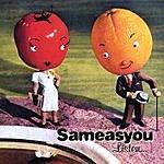 Sameasyou Listen...