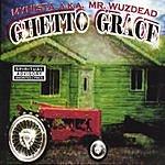 Mynista A.K.A. Mr. Wuzdead Ghetto Grace (Parental Advisory)