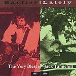 Jack Tannehill Earlier Lately: The Very Blest Of Jack Tannehill