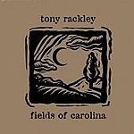 Tony Rackley Fields Of Carolina
