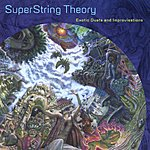 SuperString Theory Exotic Duets And Improvisations