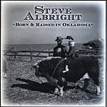 Steve Albright Born And Raised In Oklahoma