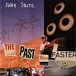 Kelley Stoltz The Past Was Faster